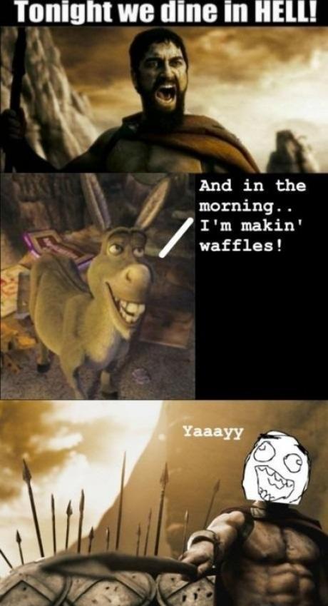 300 donkey yay 300 donkey waffles dine in hell slaymyboredom,Donkey Waffles Meme
